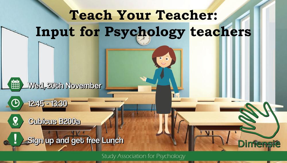 Teach Your Teacher - Panel Meeting: Input for Psychology teachers